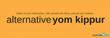 yom jippur gatherdc alternative yom kippur