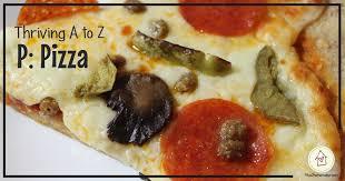 cuisine az pizza thriving a to z p pizza thrive recipe titus 2 homemaker