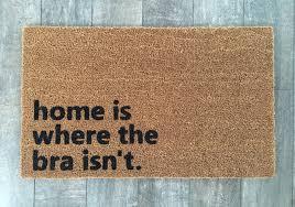 home is where the bra isn u0027t doormat funny doormat