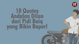 Quotes Dilan 10 Quotes Andalan Dilan Dari Pidi Baiq Yang Bikin Baper Provoke