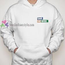 Save The Music Hoodie Gift Cool Tee Shirts Cool Tee Shirts For Guys