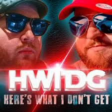 here u0027s what i don u0027t get the podcast