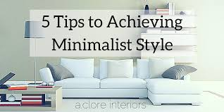 5 Tips To Style A 5 Tips To Achieving Minimalist Style A Clore Interiors