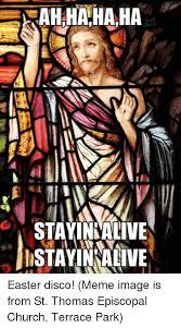 Hahaha Memes - rah hahaha stayincalive istayin alive 세면 easter disco meme image