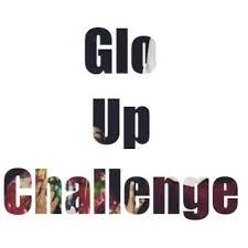 Challenge Up Glo Up Challenge Gloupchallenge1