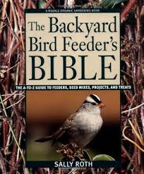 the backyard bird feeder u0027s bible the a to z guide to feeders