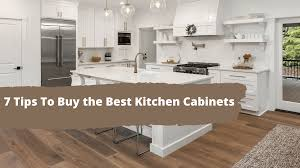what are the best cabinets to buy top 7 tips to buy the best kitchen cabinets mini business news