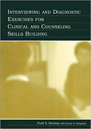 Counseling Interviewing Skills Amazon Com Interviewing And Diagnostic Exercises For Clinical And