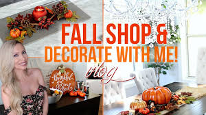 fall home decor shop decorate with me youtube