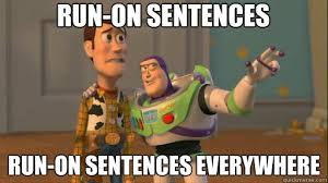 Meme Sentences - run on sentences run on sentences everywhere everywhere quickmeme