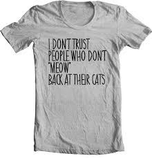 best 25 funny cat shirts ideas on pinterest cat shirts i love