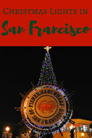 sf christmas tree lighting 2017 san francisco christmas lights 2017 s top displays