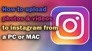 how to upload photos u0026 videos to instagram from pc or mac 2017