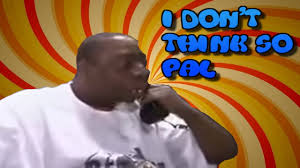 Don T Think So But - i don t think so pal vine compilation youtube