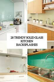 kitchen 28 trendy minimalist solid glass kitchen backsplashes
