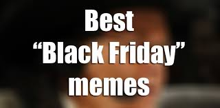 Black Friday Meme - black friday memes and funny images of 2015 houston chronicle