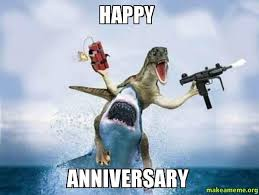 Anniversary Meme - happy anniversary meme funny anniversary images and pictures
