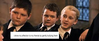 Friends Show Meme - i show my affection to my friends by gently bullying them harry