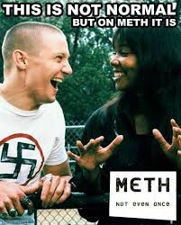 Meth Not Even Once Meme - image 254384 meth not even once know your meme