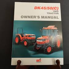 kioti dk45 50 c 4wd tractor owner u0027s manual part number d569 o02
