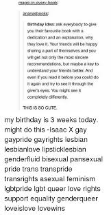 Lesbian Love Memes - magic in every book ananas books birthday idea ask everybody to give