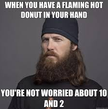 Doughnut Meme - when you have a flaming hot donut in your hand you re not worried