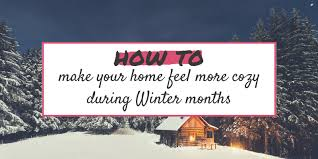 make your home how to make your home feel more cozy during winter packmahome