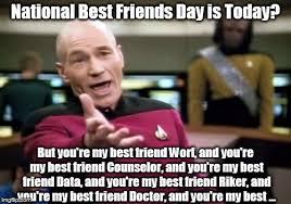 My Best Friend Meme - captain picard s best friend imgflip