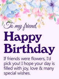 happy birthday friend messages birthday wishes and messages by davia