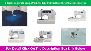 6 best computerized sewing machines 2017 computerized sewing