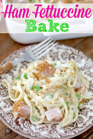 ham fettuccine bake the country cook
