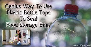 Plastic Bottles And Liquid Storage - genius way to use plastic bottle tops to seal food storage bags