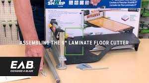 Saw Blade To Cut Laminate Flooring Eab How To Assemble The 9 Inch Laminate Floor Cutter Youtube