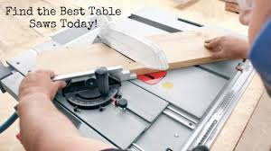 table saw buying guide 2018 s best table saw reviews your ultimate buying guide