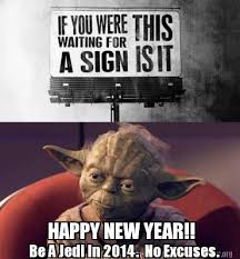 Yoda Meme Maker - meme creator happy new year be a jedi in 2014 no excuses