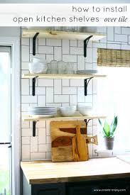 how to install basic open kitchen shelves over tile a tile