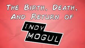 the death and return of indy mogul youtube