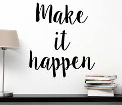 amazon com make it happen wall decal inspirational saying