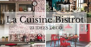 decoration en cuisine cuisine bistrot 23 idées déco pour un style bistrot