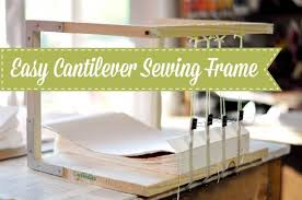 How To Make A Sewing Table by The Hows And Whys Of Bookbinding With A Sewing Frame Why Not Eight