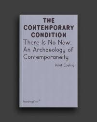 jeff janssen books there is no now an archaeology of contemporaneity world food books