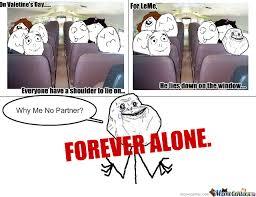 Alone On Valentines Day Meme - forever alone valentine s day by imagoldfish meme center