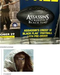 Assassins Creed 4 Memes - assassin s creed iv black flag football with pre order assassin s