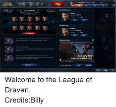 League Of Draven Meme - 25 best memes about welcome to the league of draven welcome