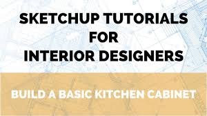 sketchup tutorial build a kitchen cabinet youtube