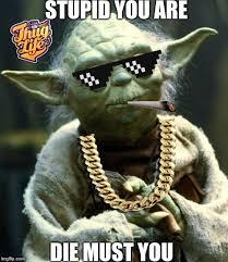 Meme Generator Yoda - star wars yoda memes imgflip