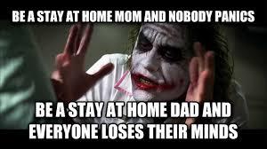 Stay At Home Mom Meme - livememe com joker mind loss