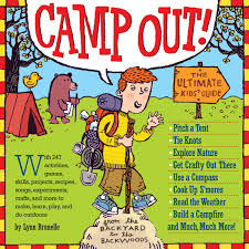 camp out the ultimate kids u0027 guide lynn brunelle 8601300471396