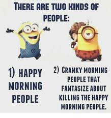 Morning People Meme - there are two kinds of people 2 cranky morning people that 1 happy