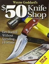 wayne goddard u0027s 50 knife shop revised wayne goddard